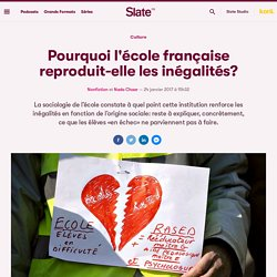 Pourquoi l'école française reproduit-elle les inégalités?