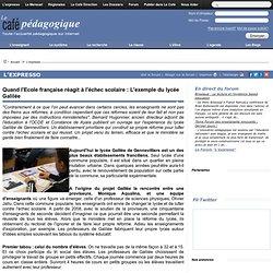 Quand l'Ecole française réagit à l'échec scolaire : L'exemple du lycée Galilée