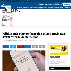 Wiidii seule startup française sélectionnée aux 4YFN Awards de Barcelone