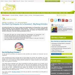 [La Start-Up française de la Semaine] : Big Bang Céréales