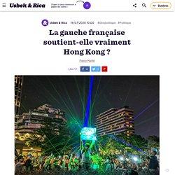 La gauche française soutient-elle vraiment Hong Kong ?
