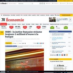 HSBC : la justice française réclame toujours 1milliard d'euros à la banque