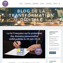RGPD - La loi Française enfin publiée le 20 Juin 2018 - Blog de la Transformation Digitale