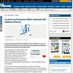 La start-up française Wikio valorisée 100 millions d'euros