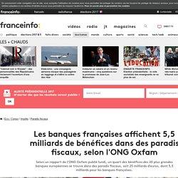 Les banques françaises affichent 5,5 milliards de bénéfices dans des paradis fiscaux, selon l'ONG Oxfam