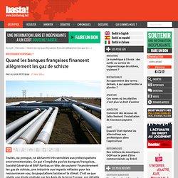 Quand les banques françaises financent allègrement les gaz de schiste