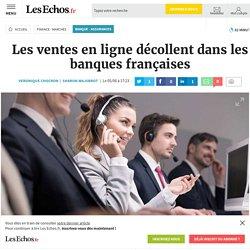 Les ventes en ligne décollent dans les banques françaises, Banque - Assurances