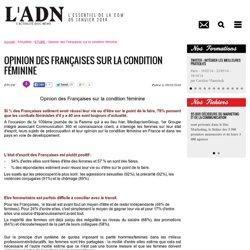 Opinion des Françaises sur la condition féminine - ETUDE