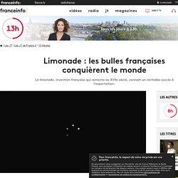 Limonade : les bulles françaises conquièrent le monde