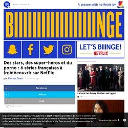 Des stars, des super-héros et du porno : 6 séries françaises à (re)découvrir sur Netflix