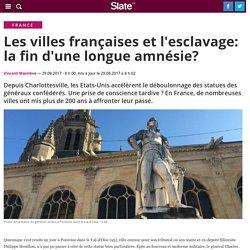 Les villes françaises et l'esclavage: la fin d'une longue amnésie?