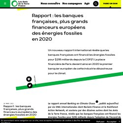 24 mars 2021 Rapport : les banques françaises, plus grands financeurs européens des énergies fossiles en 2020