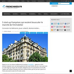 5 start-up françaises qui veulent bousculer le marché de l'immobilier