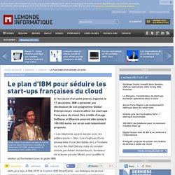 Le plan d'IBM pour séduire les start-ups françaises du cloud
