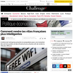 10 propositions pour rendre les villes françaises plus intelligentes