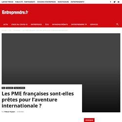 Les PME françaises sont-elles prêtes pour l'aventure internationale?