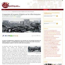 L'empreinte de la guerre d'Algérie sur les villes françaises