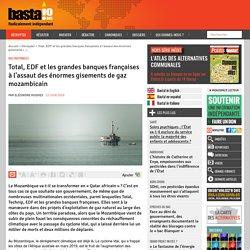 Total, EDF et les grandes banques françaises à l'assaut des énormes gisements de gaz mozambicain
