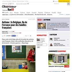Autisme: la Belgique, fin de l'errance pour des familles françaises