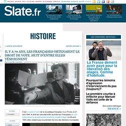 Il y a 70 ans, les Françaises obtenaient le droit de vote. Huit d'entre elles témoignent