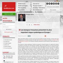 Les banques françaises présentent le plus important risque systémique en Europe!