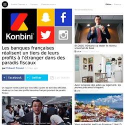 Les banques françaises réalisent un tiers de leurs profits à l'étranger dans des paradis fiscaux