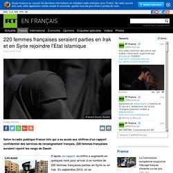 220 femmes françaises seraient parties en Irak et en Syrie rejoindre l'Etat islamique