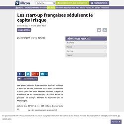 Les start-up françaises séduisent le capital risque