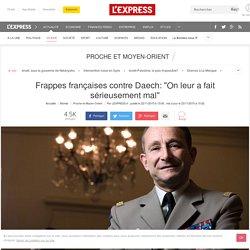 """Frappes françaises contre Daech: """"On leur a fait sérieusement mal"""""""