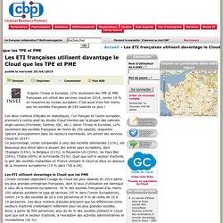 Les ETI françaises utilisent davantage le Cloud que les TPE et PME
