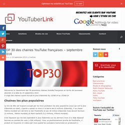 TOP 30 des chaines YouTube françaises - septembre 2014 - YouTuberLink