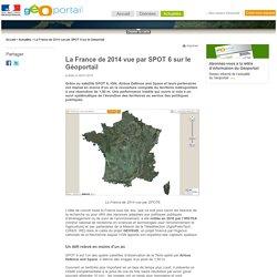 La France de 2014 vue par SPOT 6 sur le Géoportail