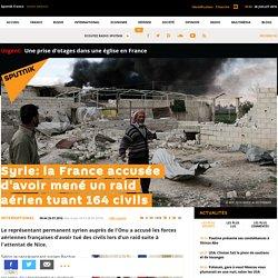 Syrie: la France accusée d'avoir mené un raid aérien tuant 164 civils