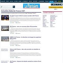 Dette Air France CGT, actualités Dette Air France CGT avec LeParisien