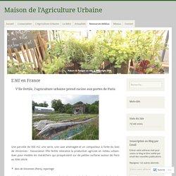 L'AU en France – Maison de l'Agriculture Urbaine