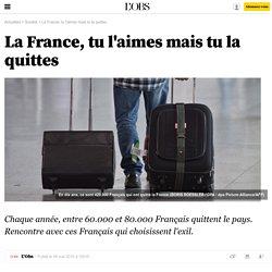 La France, tu l'aimes mais tu la quittes