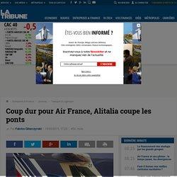 Coup dur pour Air France, Alitalia coupe les ponts