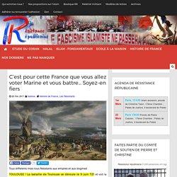 C'est pour cette France que vous allez voter Marine et vous battre... Soyez-en fiers