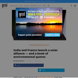 India and France launch a solar alliance — and a book of environmental quotes
