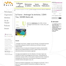 La France : Aménager les territoires / JEAN Yves, VANIER Martin eds