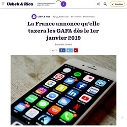 La France annonce qu'elle taxera les GAFA dès le 1er janvier
