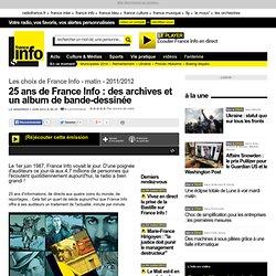 25 ans de France Info : des archives et un album de bande-dessinée - Les choix de France Info - matin - Société