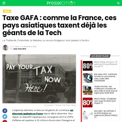 Taxe GAFA: comme la France, ces pays asiatiques taxent déjà les géants de la Tech