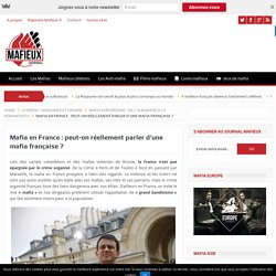 Mafia en France : grand banditisme ou mafia française ?