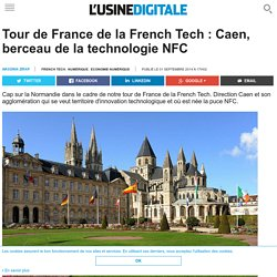 Tour de France de la French Tech : Caen, berceau de la technologie NFC