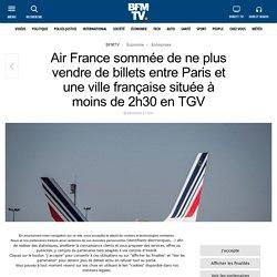 Air France sommée de ne plus vendre de billets entre Paris et une ville française située à moins de 2h30 en TGV