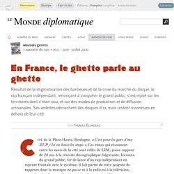 En France, le ghetto parle au ghetto, par Thomas Blondeau (Le Monde diplomatique, juin 2010)