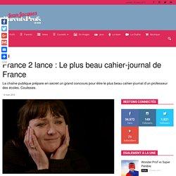France 2 lance : Le plus beau cahier-journal de France - Parents Profs Le Mag