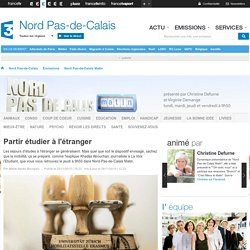 France 3 Nord Pas-de-Calais - Partir étudier à l'étranger