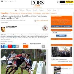 L'OBS - La France championne de Quidditch : ce sport n'a plus rien à voir avec Harry Potter